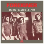 Waiting For A Girl Like You – Foreigner / 1981