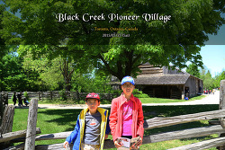 캐나다의 민속촌 Black Creek Pioneer Village (2015.05.23)