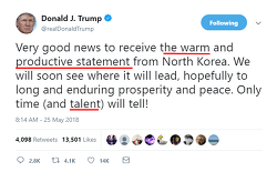 6월 12일 북미정상회담 재개 가능, 트럼프, 북한 발표에 대한 답변, the warm and productive statement