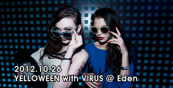 [ 2012.10.26 ] YELLOWEEN with VIRUS @ Eden