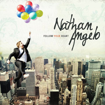 Nathan Angelo - Follow Your Heart (2011)