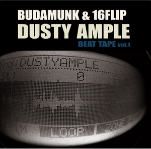 Budamunk&16Flip/Dusty Ample Beat Tape vol.1 'New Release'