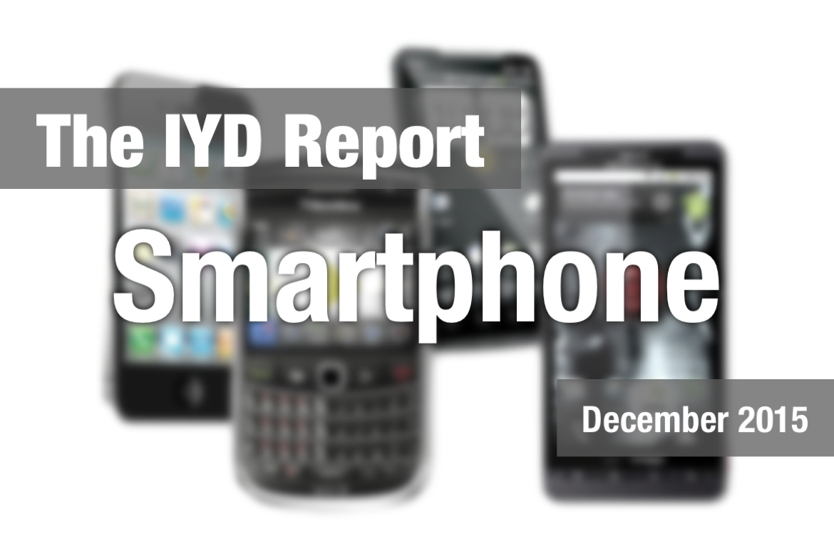 The IYD Report : Smartphone - Dec 2015